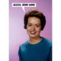 Alexa, Send Wine Funny Birthday Card