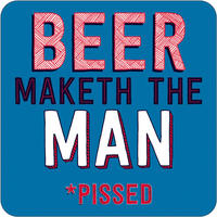 Beer Maketh The Man Funny Coaster