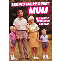 Behind Every Great Mum Funny Birthday Card