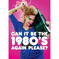 Can It Be The 1980's Again Funny Birthday Card