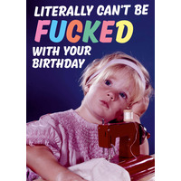 Can't Be Fucked Rude Birthday Card