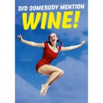 Did Somebody Mention Wine Funny Birthday Card