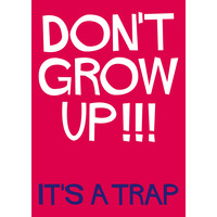 Don't Grow Up!!! It's A Trap Funny Birthday Card