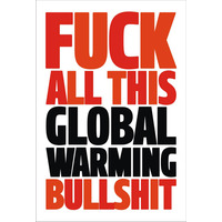 Fuck This Global Warming Bullshit Rude Fridge Magnet