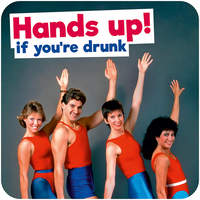 Hands Up! If You're Drunk Funny Coaster