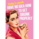 How To Get Drunk Properly Funny Birthday Card