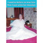 I Used To Believe In True Love Funny Birthday Card