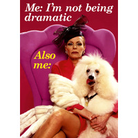 I'm Not Being Dramatic Funny Birthday Card