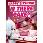 Is There Cake Funny Birthday Card