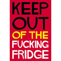 Keep Out Of The Fucking Rude Fridge Magnet