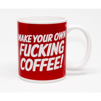 Make Your Own Fucking Coffee Rude Mug