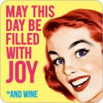May This Day Be Filled With Joy Funny Coaster