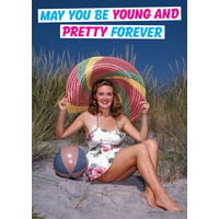 May You Be Young and Pretty Forever Funny Birthday Card