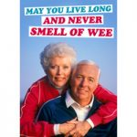 May You Live Long And Never Smell Of Wee Funny Birthday Card