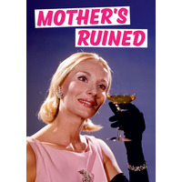 Mother's Ruined Funny Greeting Card