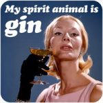 My Spirit Animal Is Gin Funny Coaster