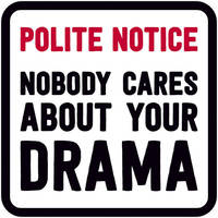 Nobody Cares About Your Drama Funny Coaster