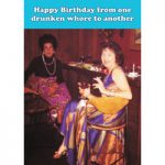 One Drunken Whore Funny Birthday Card