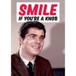 Smile, If You're A Knob Rude Birthday Cards