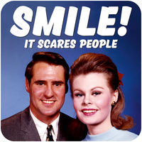 Smile! It Scares People Funny Coaster
