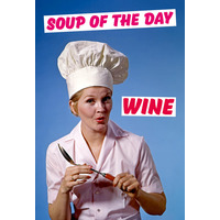 Soup of the Day Wine Funny Fridge Magnet