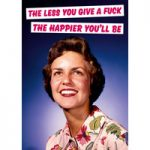 The Less You Give A Fuck The Happier You'll Be Rude Birthday Card