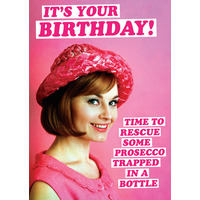 Time to Rescue Some Prosecco Funny Birthday Card