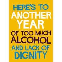 Too Much Alcohol And Lack Of Dignity Funny Birthday Card