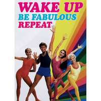 Wake Up Be Fabulous Repeat Funny Birthday Cards