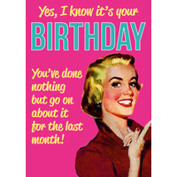 Yes, I Know It's Your Birthday Funny Birthday Card