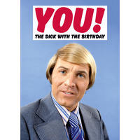 You! The Dick With The Birthday Funny Birthday Card