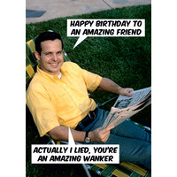 You're An Amazing Wanker Rude Birthday Card