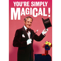 You're Simply Magical Funny Greeting Card