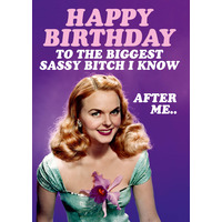 Biggest Sassy Bitch I Know Funny Birthday Card