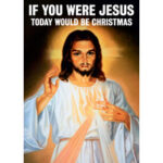 If You Were Jesus Funny Greeting Card