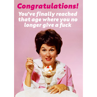 You've Finally Reached That Age Rude Birthday Card