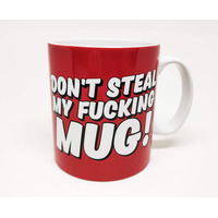 Don't Steal My Fucking Mug