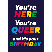 Your Here Your Queer Funny Birthday Card