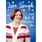 Live Laugh and Fuck off rude birthday card