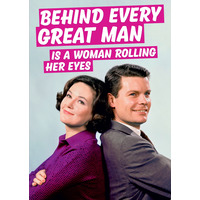Behind Every Great Man Funny Birthday Card