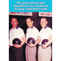 The Guys Always Got Together Funny Birthday Card